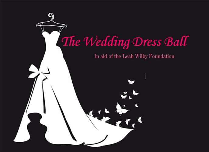 The Wedding Dress Ball - In aid of The Leah Wilby Foundation