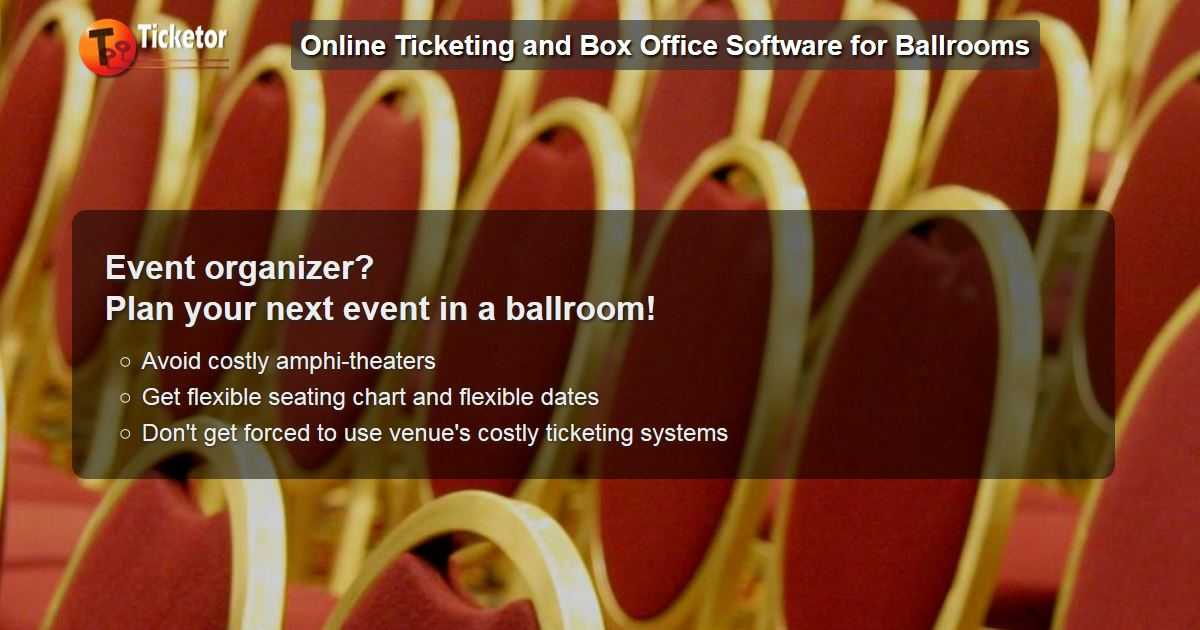 Ticketor - sell tickets online for ballroom events amphitheater style