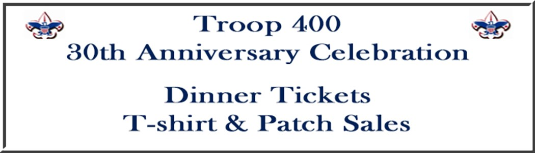 Boy Scout Troop 400  - 30th Anniversary Celebration