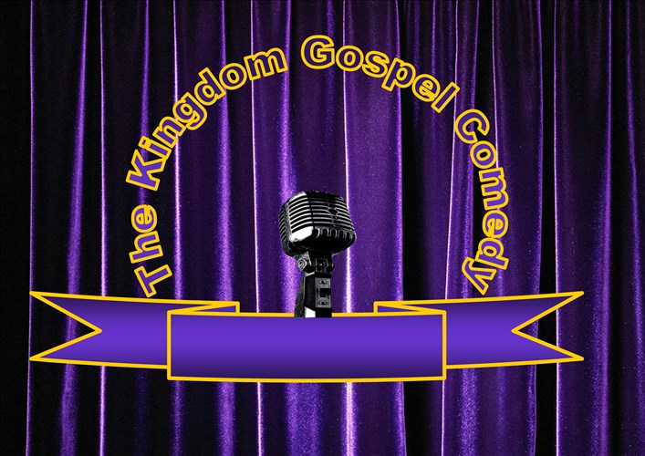The Kingdom Gospel Comedy